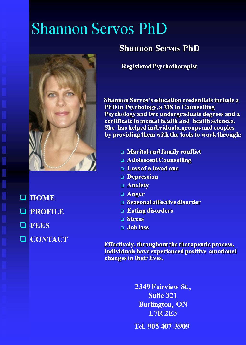 Shannon Servos PhD, Registered Psychocherapist, specializing in Individual, Family and Group Therapy, Counseling Services and Consultations. Burlington, Ontario, Canada, marital family conflict, adolescent counselling, depression, anxiety, anger, seasonal affective disorder, eating disorders, stress, job loss,          http://www.theravive.com/therapists/shannon-servos.aspx